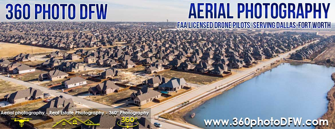 Aerial Photography, Real Estate Photography in Dallas Fort Worth - 360 Photo DFW