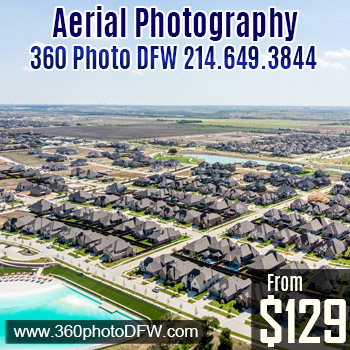 Aerial Photography in Dallas-Fort Worth - 360 Photo DFW - 214-649-3844